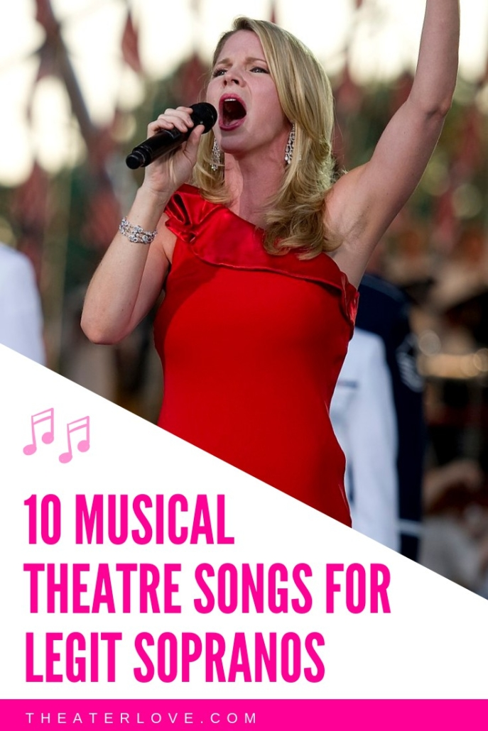 10 Legit Soprano Musical Theatre Songs - Theater Love